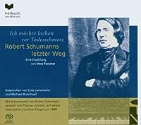 Robert Schumanns Letzter Weg
