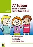 77 Ideen - Soziales Lernen in der Grundschule: Praxisratgeber mit Spielen und Materialien - Astrid Grabe