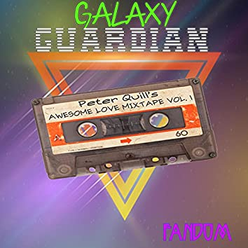 Galaxy Guardian Peter Quill's: Awesome Love Mixtape Vol. 1
