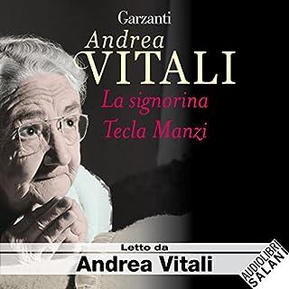 La signorina Tecla Manzi                   Di:                                                                                                                                 Andrea Vitali                               Letto da:                                                                                                                                 Andrea Vitali                      Durata:  5 ore e 26 min     71 recensioni     Totali 3,9