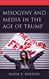 Misogyny and Media in the Age of Trump (Communicating Gender)