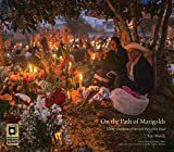 On the Path of Marigolds: Living Traditions of Mexico's Day of the Dead (English and Spanish Edition)