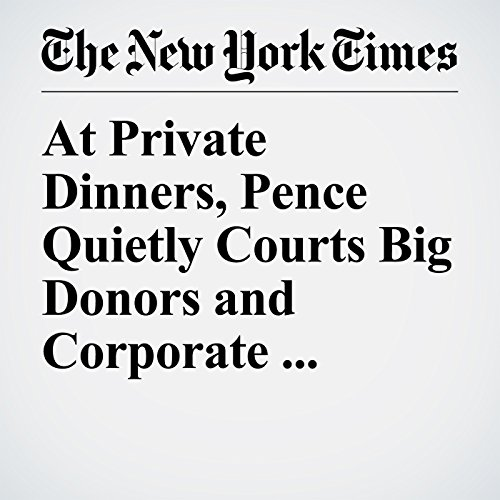 At Private Dinners, Pence Quietly Courts Big Donors and Corporate Executives copertina