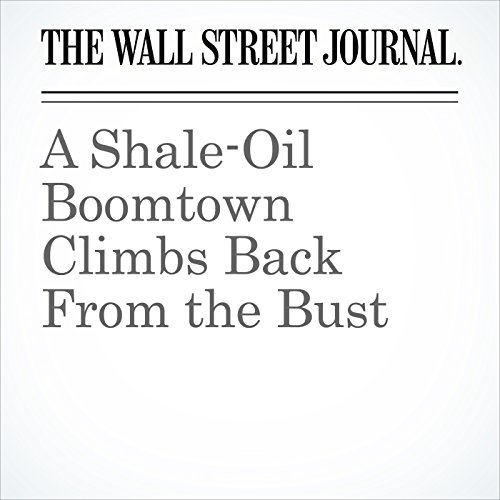 A Shale-Oil Boomtown Climbs Back From the Bust copertina