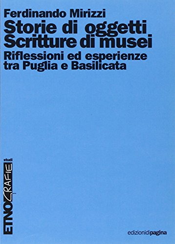 Storie di oggetti. Scritture di musei. Riflessioni ed esperienze tra Puglia e Basilicata