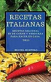 RECETAS ITALIANAS 2021 (ITALIAN COOKBOOK 2021 SPANISH EDITION): RECETAS REGIONALES DE CARNE Y VERDURAS PARA HACER EN CASA