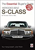 Mercedes Benz S-Class: W116-series 1972-1980 (Essential Buyer's Guide)
