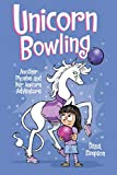 Unicorn Bowling: Another Phoebe and Her Unicorn Adventure (Volume 9)