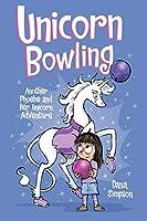 Unicorn Bowling (Phoebe And Her Unicorn Series Book 9): Another Phoebe And Her Unicorn Adventure (Vol 9)