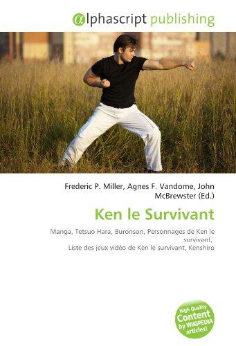 Ken le Survivant: Manga, Tetsuo Hara, Buronson, Personnages de Ken le survivant, Liste des jeux vidéo de Ken le survivant, Kenshiro