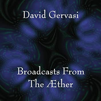 Broadcasts from the Æther