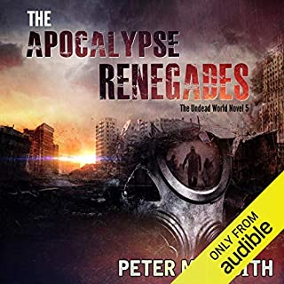 The Apocalypse Renegades     The Undead World Series, Book 5              By:                                                                                                                                 Peter Meredith                               Narrated by:                                                                                                                                 Basil Sands                      Length: 14 hrs and 18 mins     475 ratings     Overall 4.7