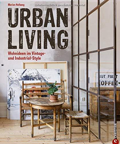 Vintage wohnen: Urban Living. Wohnideen im Vintage- & Industrial-Style