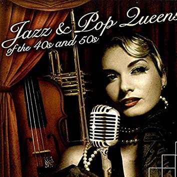 Jazz And Pop Queens Of The 40s And 50s