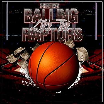 Balling Like the Raptors