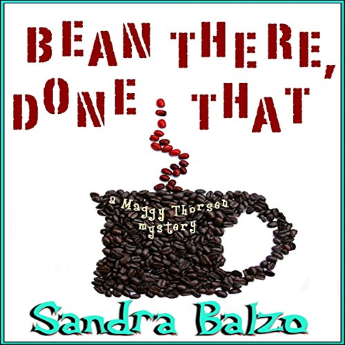 Bean There, Done That     Maggy Thorsen              By:                                                                                                                                 Sandra Balzo                               Narrated by:                                                                                                                                 Karen Savage                      Length: 5 hrs and 19 mins     50 ratings     Overall 4.2