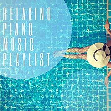 Relaxing Piano Music Playlist