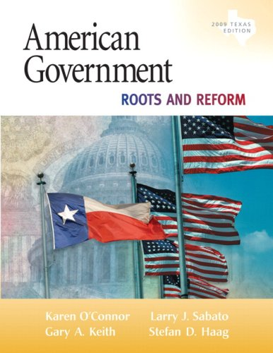 American Government: Roots and Reform, 2009 Texas Edition