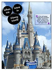 Image: When We Were in Disney World | Kindle Edition | by Noah Witkowicz (Author). Publisher: Noah Witkowicz (September 10, 2012)