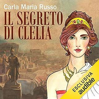 Il segreto di Clelia                   Di:                                                                                                                                 Carla Maria Russo                               Letto da:                                                                                                                                 Vito Ventura                      Durata:  2 ore e 51 min     8 recensioni     Totali 3,9