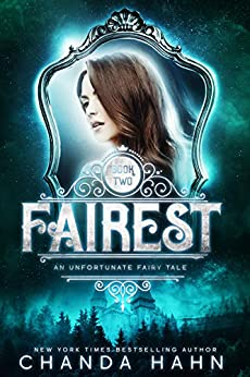 Fairest (An Unfortunate Fairy Tale Book 2) by [Chanda Hahn]