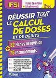 Réussir tout le calcul de doses et de débits en 32 fiches de révision et 75 entraînements - UE 4.4, 5.5 et 2.11