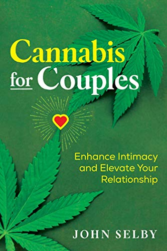 Cannabis for Couples: Enhance Intimacy and Elevate Your Relationship