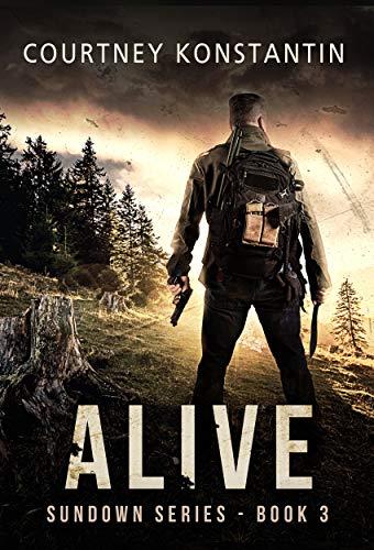 Alive (Sundown Series Book 3) by [Courtney Konstantin]