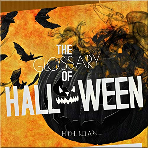 The Glossary Of Halloween (English Edition)