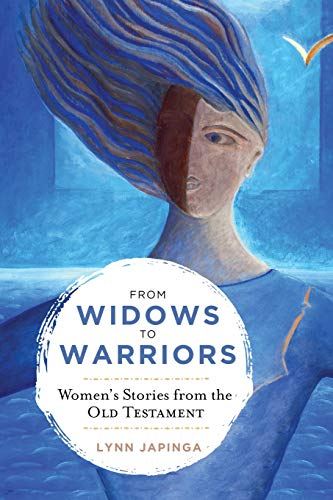 From Widows to Warriors: Women's Stories from the Old Testament