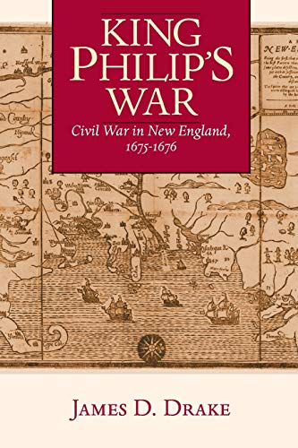 King Philip's War: Civil War in New England, 1675-1676 (Native Americans of the Northeast: Culture, History, & the Contemporary)