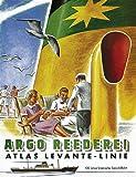 Argo-Reederei und Atlas Levante-Linie: 100 Jahre bremische Seeschiffahrt - Reinhold Thiel