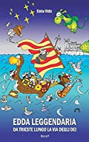 Edda leggendaria: Da Trieste lungo la via degli dei