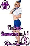 The Futa-Stewardess in Jail (The Futa Virus Book 66)