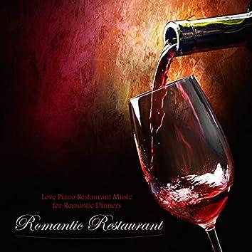 Romantic Restaurant - Love Piano Restaurant Music for Romantic Dinners
