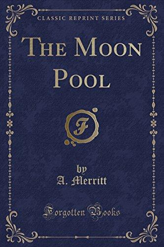 The Moon Pool (Classic Reprint)