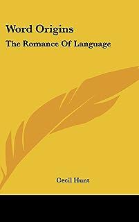 Word Origins: The Romance of Language
