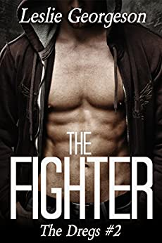 The Fighter (military romantic suspense) (The Dregs Book 2) by [Leslie Georgeson]