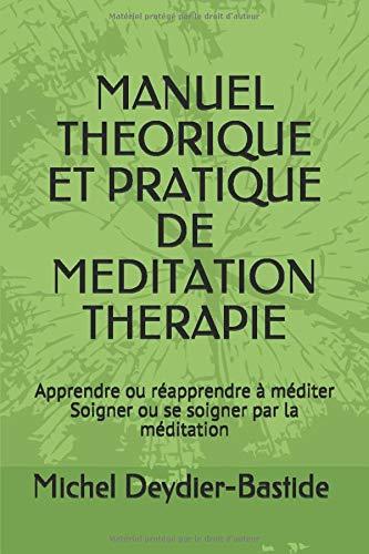 Le livre Manuel théorique et pratique de méditation thérapie