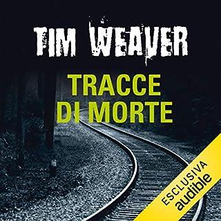 Tracce di morte     David Raker 2              Di:                                                                                                                                 Tim Weaver                               Letto da:                                                                                                                                 Oliviero Cappellini                      Durata:  15 ore e 11 min     90 recensioni     Totali 4,4