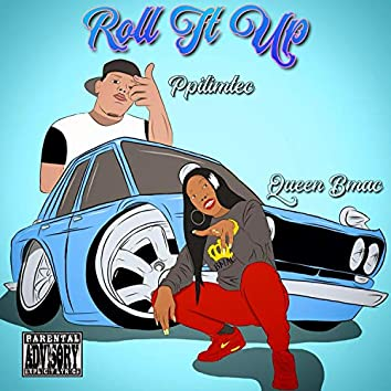 Roll It Up (feat. Queen Bmac)