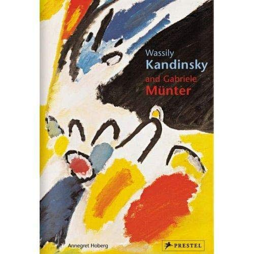 Wassily Kandinsky and Gabiele Munter: Letters and Reminiscences 1902-1914 (Pegasus Series)