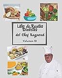 Libro de Recetas Diabetes del Chef Raymond volumen 10: mas de 150 recetas fáciles y practicas