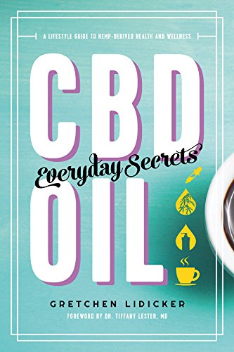 CBD Oil: Everyday Secrets: A Lifestyle Guide to Hemp-Derived Health and Wellness