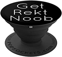 Get Rekt Noob (wrecked) Video Game PopSockets Grip and Stand for Phones and Tablets