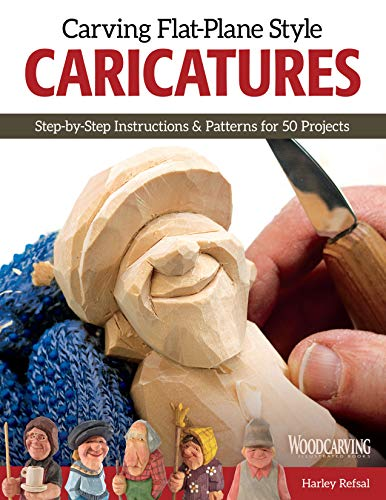 Compare Textbook Prices for Carving Flat-Plane Style Caricatures: Step-by-Step Instructions & Patterns for 50 Projects Fox Chapel Publishing Lumberjacks, Fishermen, Golfer, Teacher, Trolls, Roosters, Horses, Ornaments, & More First Edition ISBN 9781565238589 by Harley Refsal