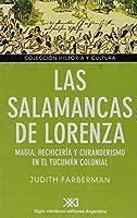 Las Salamancas de Lorenza. Magia, hechicería y curanderismo en el Tucumán colonial