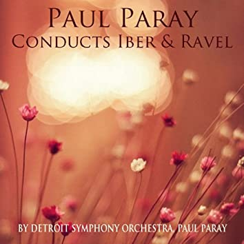 Paul Paray Conducts Ibert & Ravel