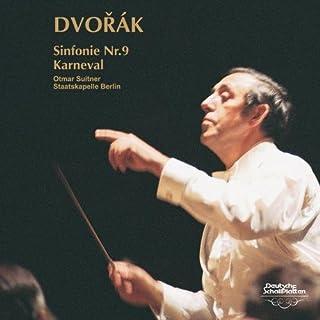 ドヴォルザーク:交響曲 第9番《新世界より》、序曲《謝肉祭》