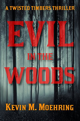 Evil in the Woods: A Twisted Timbers Thriller (Twisted Timbers Series Book 2) (English Edition)